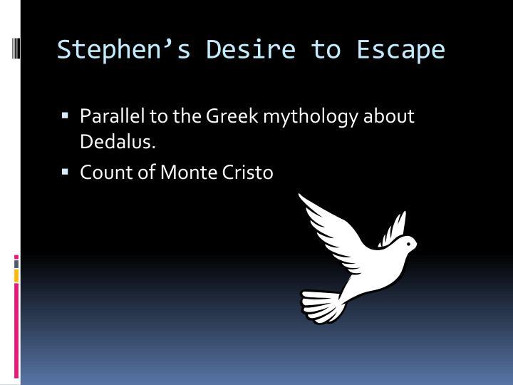Stephen's Desire to Escape