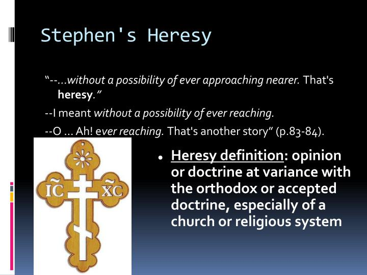 Stephen's Heresy