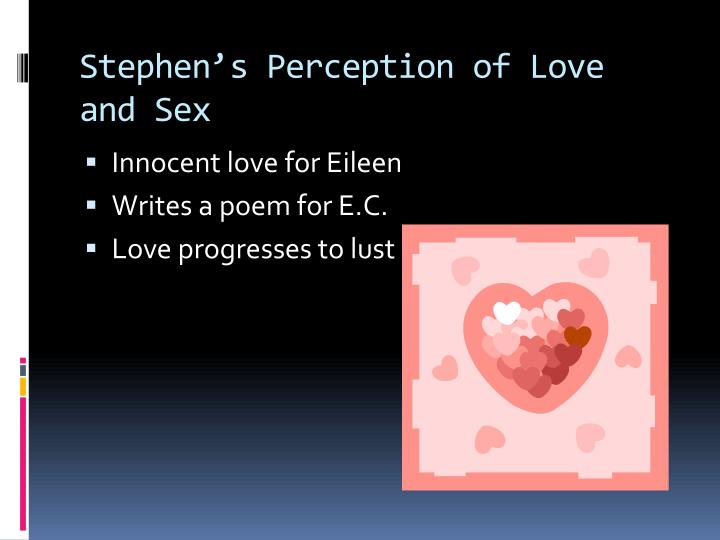 Stephen's Perception of Love and Sex