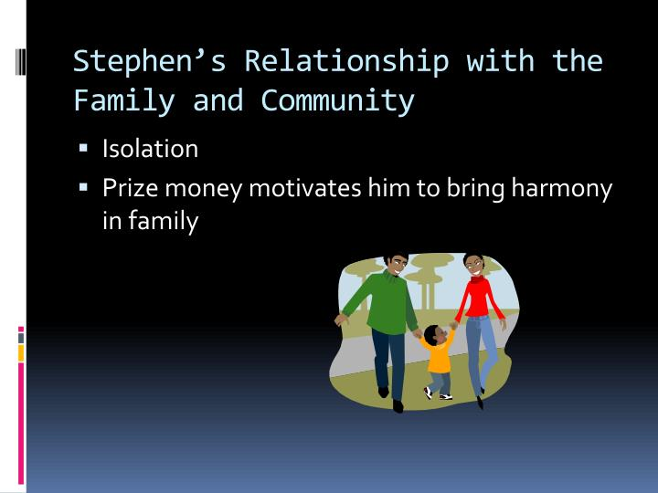 Stephen's Relationship with the Family and Community