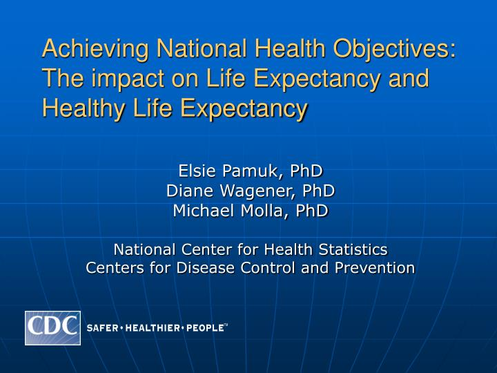 achieving national health objectives the impact on life expectancy and healthy life expectancy n.