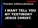 i want tell you my testimony jesus christ1