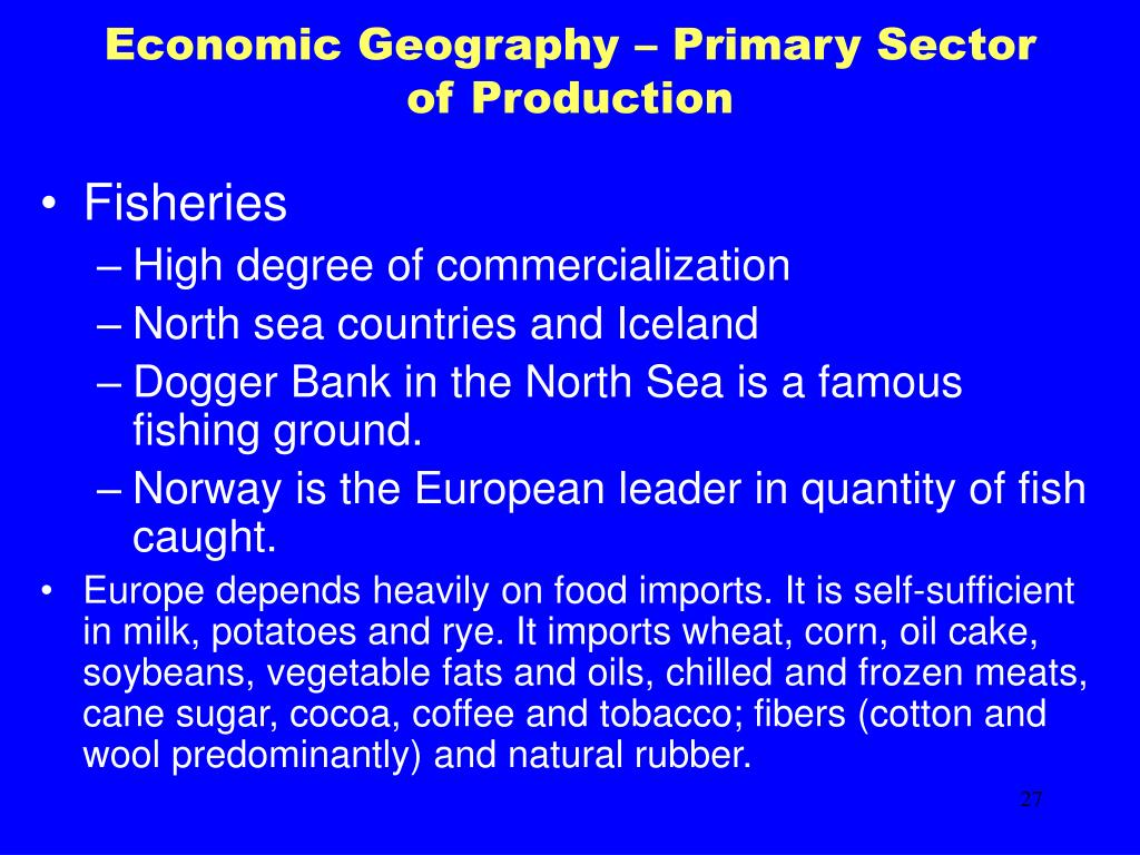 Economic Geography – Primary Sector of Production