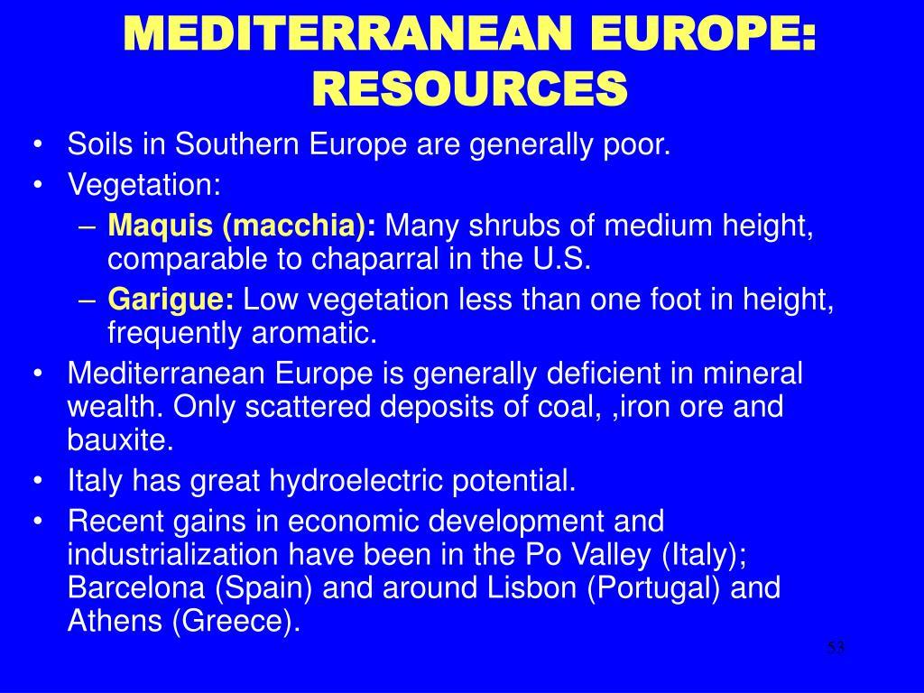 MEDITERRANEAN EUROPE: RESOURCES