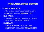 the landlocked center