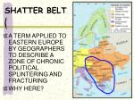 shatter belt