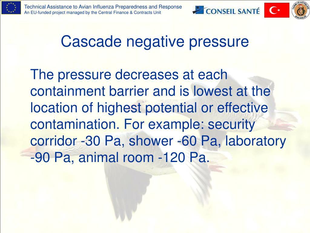 Cascade negative pressure