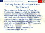 security zone 4 exclusion areas containment