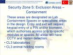 security zone 5 exclusion areas containment