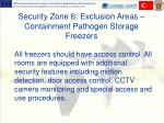 security zone 6 exclusion areas containment pathogen storage freezers