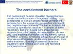 the containment barrier s