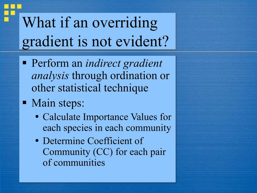 What if an overriding gradient is not evident?