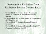 governmental exclusions from exclusions become covered risks