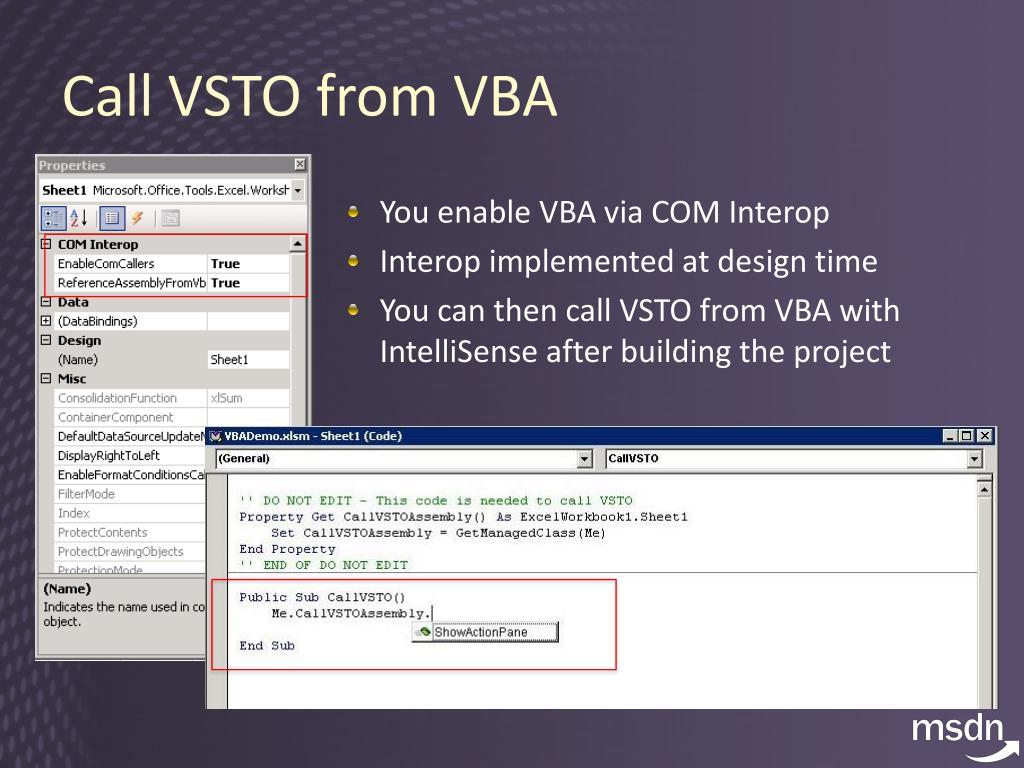 You enable VBA via COM Interop