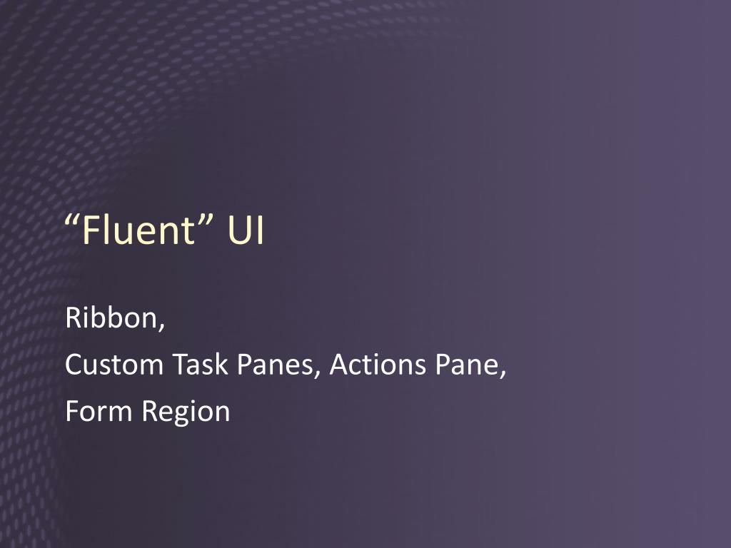 """""""Fluent"""" UI"""