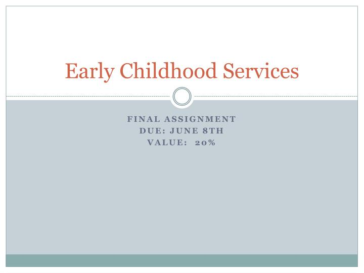 early childhood services n.