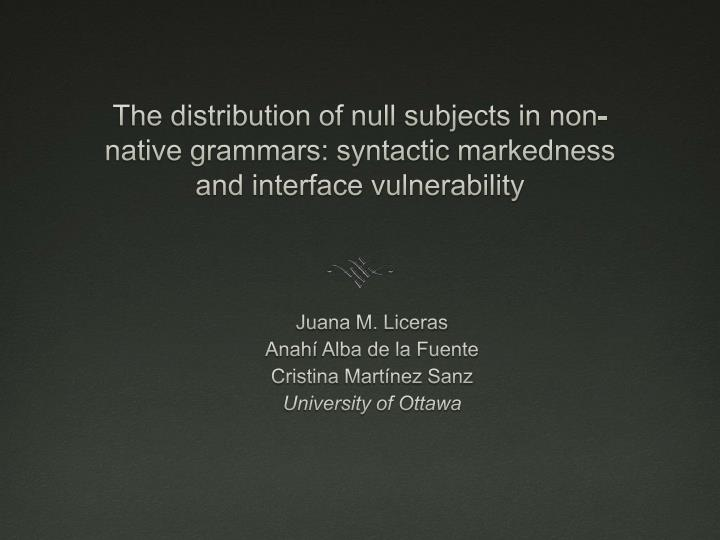 The distribution of null subjects in non-native grammars: syntactic