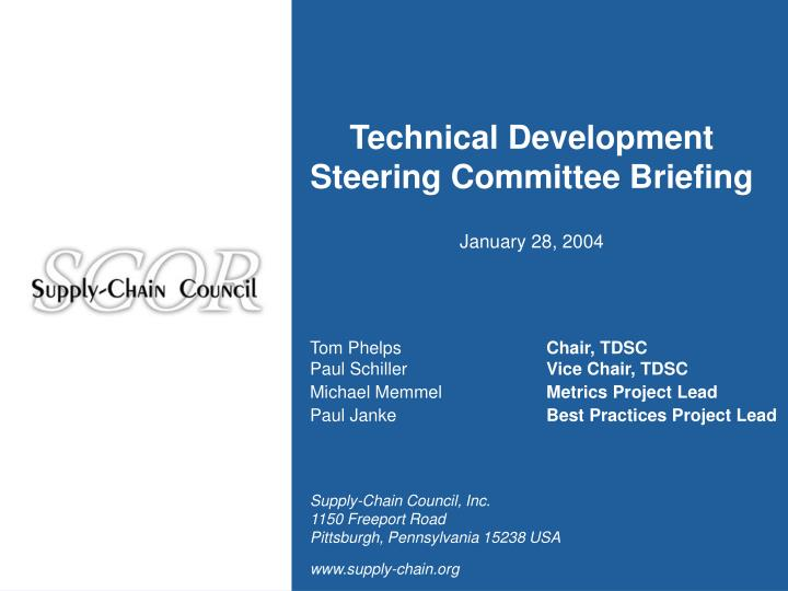 Technical development steering committee briefing january 28 2004