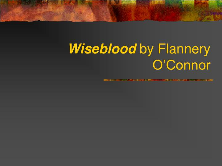 wiseblood by flannery o connor n.
