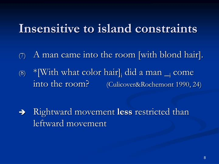 Insensitive to island constraints