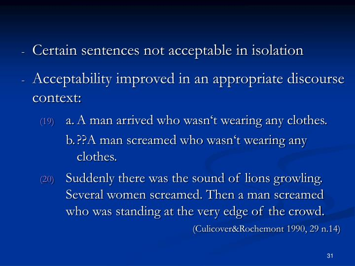 Certain sentences not acceptable in isolation