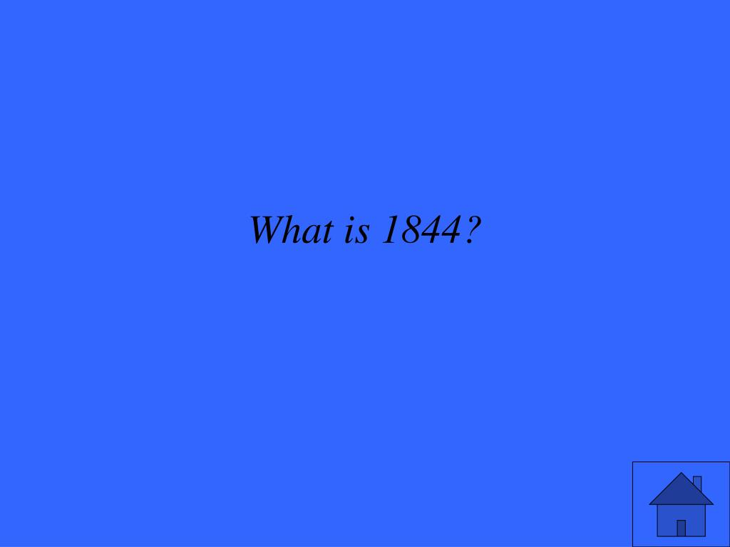 What is 1844?