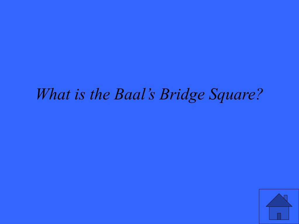 What is the Baal's Bridge Square?
