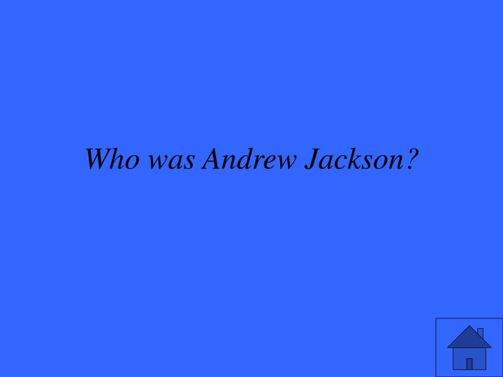 Who was andrew jackson