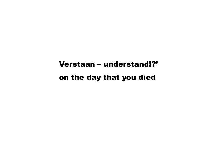 Verstaan – understand!?'
