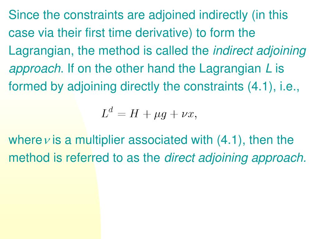 Since the constraints are adjoined indirectly (in this