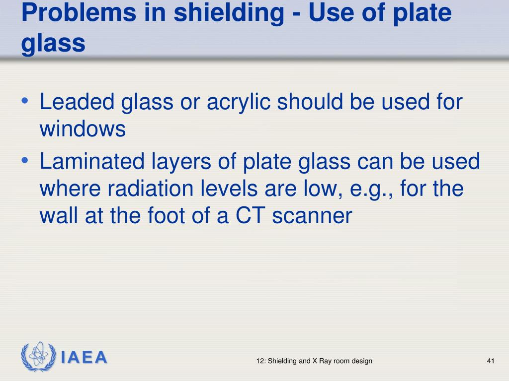 Problems in shielding - Use of plate glass