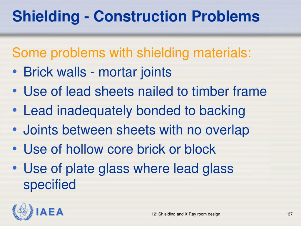 Shielding - Construction Problems
