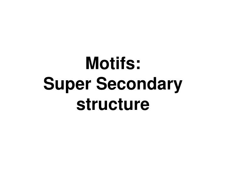 motifs super secondary structure n.