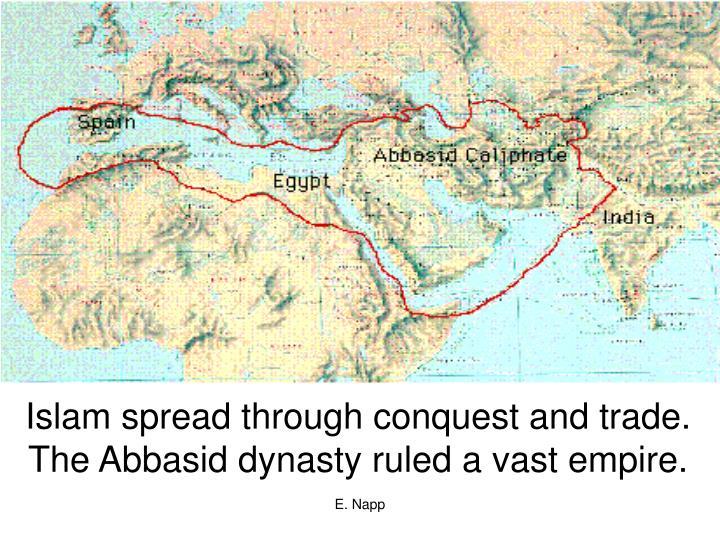 Islam spread through conquest and trade.