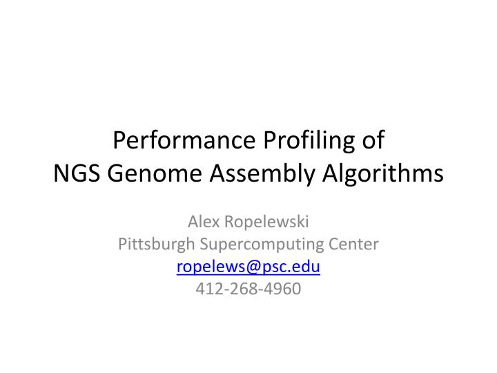 Performance profiling of ngs genome a ssembly a lgorithms