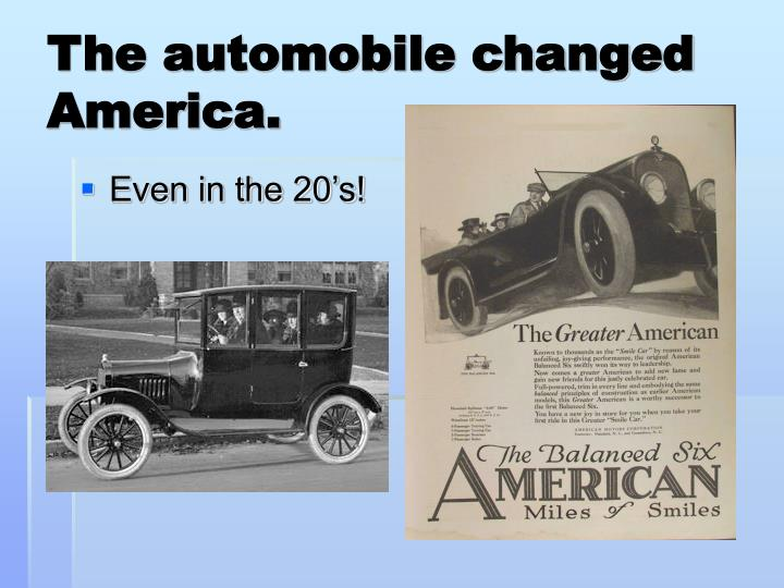 The automobile changed america