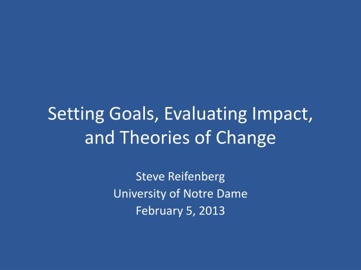 setting goals evaluating impact and theories of change n.