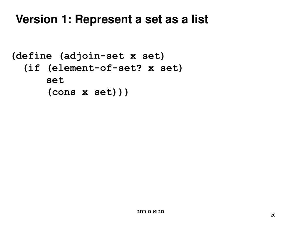 Version 1: Represent a set as a list