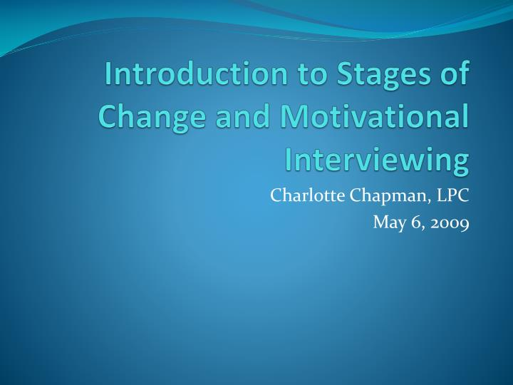 introduction to stages of change and motivational interviewing n.