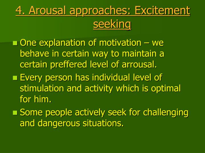 4. Arousal approaches: Excitement seeking