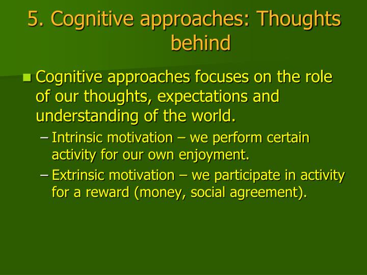 5. Cognitive approaches: Thoughts behind