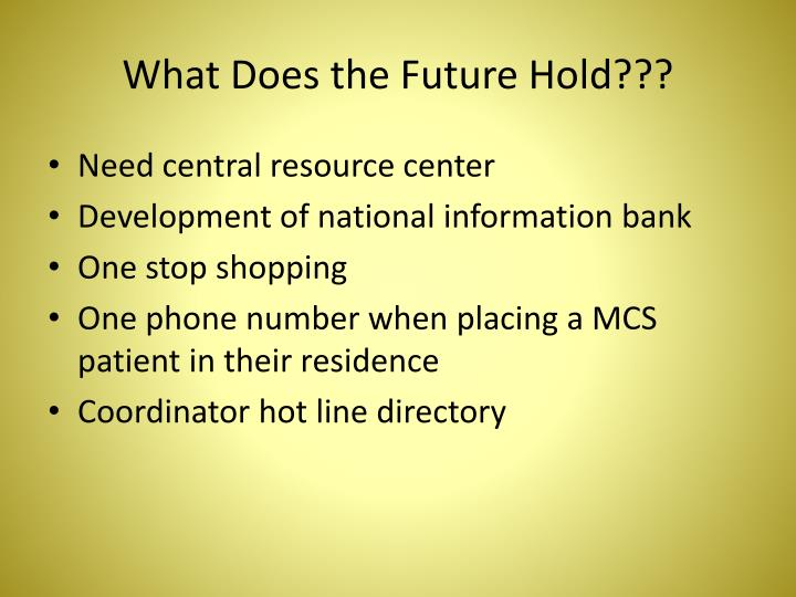What Does the Future Hold???