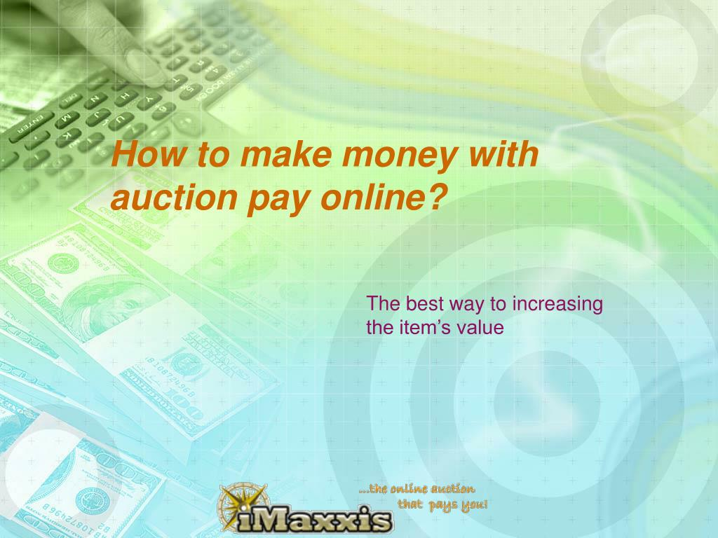 how to make money with auction pay online l.