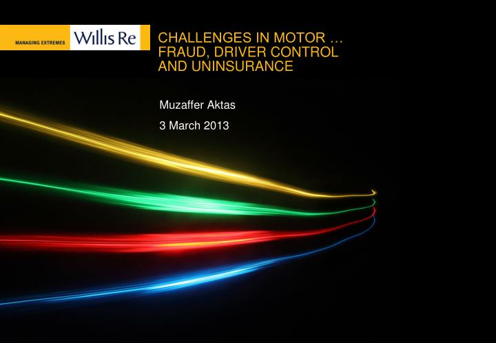 challenges in motor fraud driver control and uninsurance n.