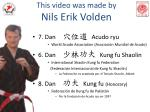 this video was made by nils erik volden