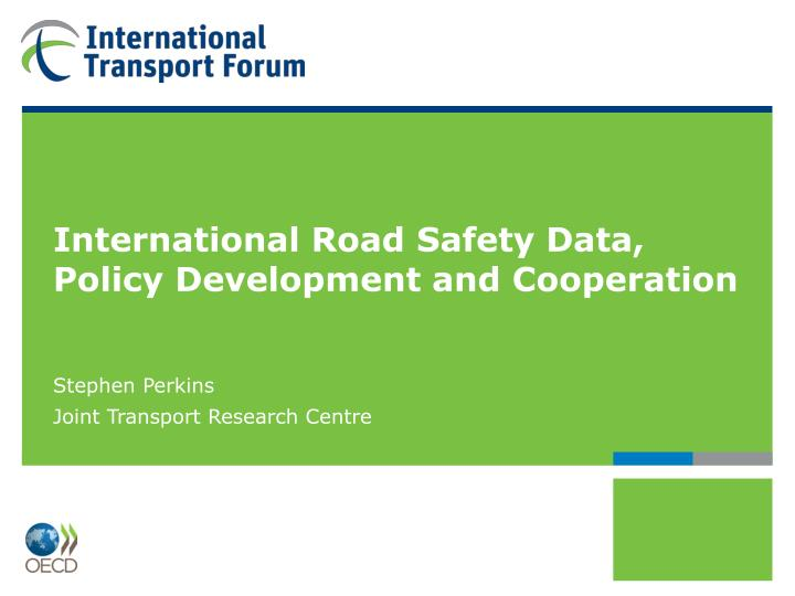 international road safety data policy development and cooperation n.