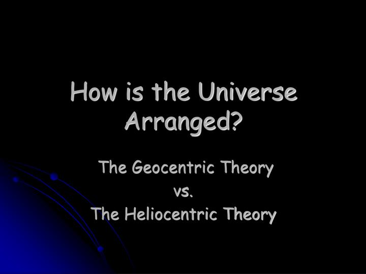 how is the universe arranged n.