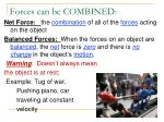 forces can be combined
