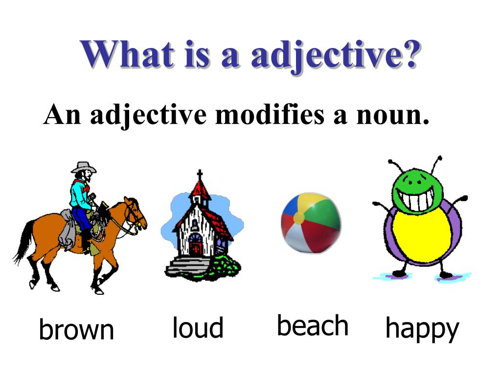 What is a adjective?