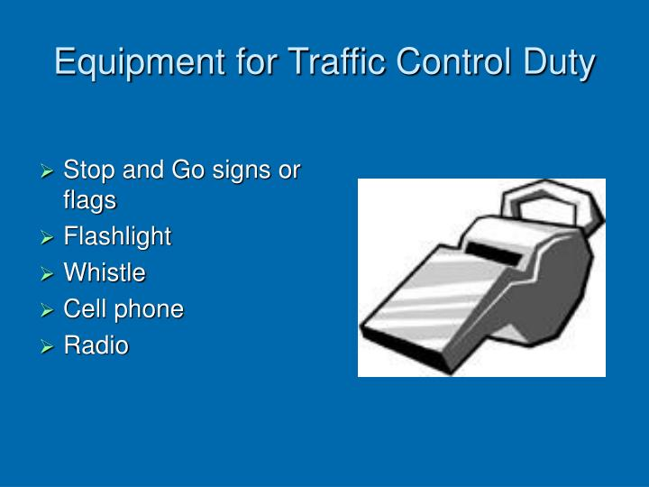 Equipment for Traffic Control Duty